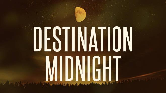 Destination Midnight